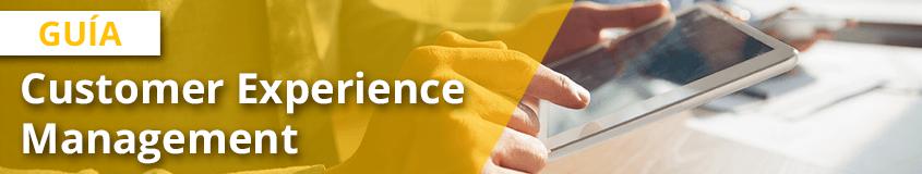 Qué es el Customer Experience y cómo mejorarlo - guia customer experience management
