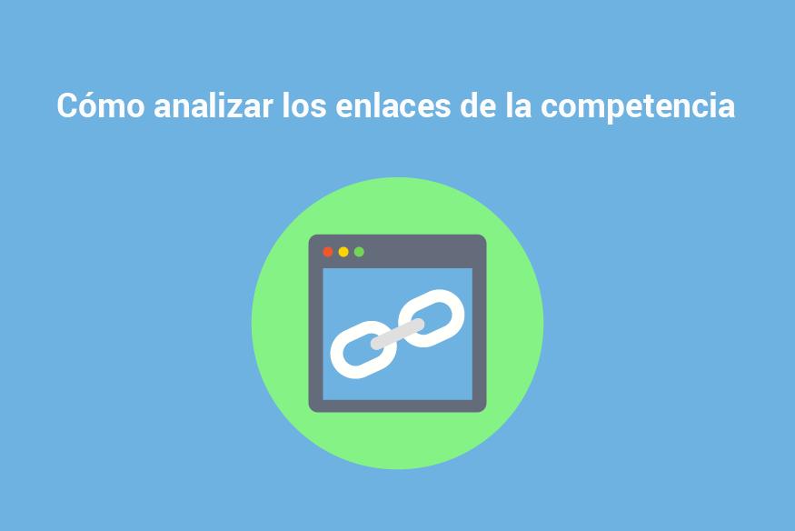 Consejos para analizar los enlaces de la competencia - Como analizar los enlaces de la competencia 01 1
