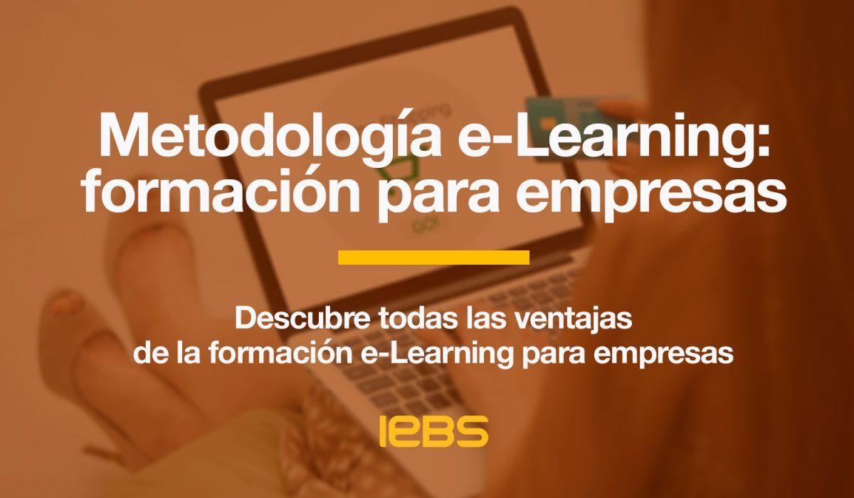 IEBS inCompany, el servicio de formación adaptada que necesita tu empresa - Metodología E learning