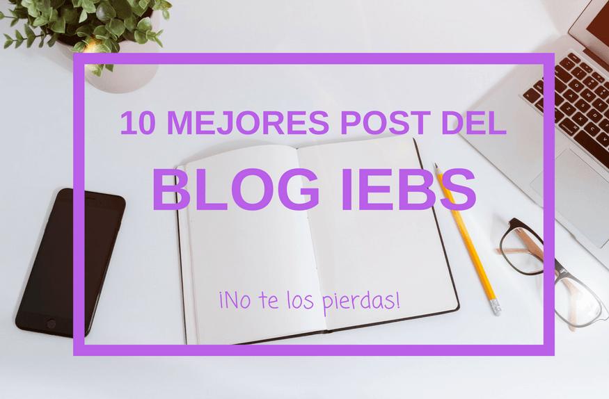 Los 10 post más leídos del blog de IEBS - mejores post iebs