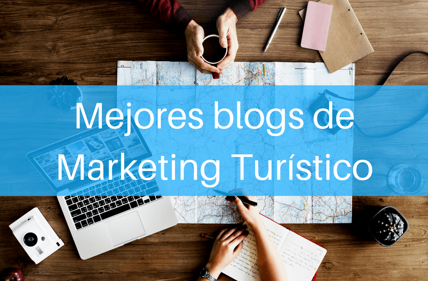 Los mejores blogs de marketing turístico para crear experiencias inolvidables - Mejores blogs de Marketing Turístico