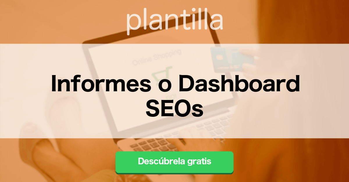 Las mejores extensiones SEO para Chrome - Plantilla para crear Informes o Dashboard SEO
