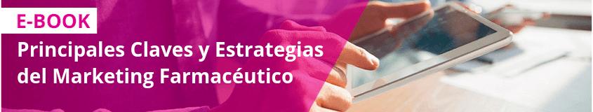 ¿Qué es el marketing farmacéutico online? Te contamos sus mejores estrategias - Principales Claves y Estrategias del Marketing Farmacéutico