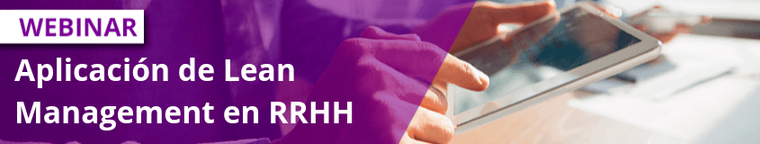 5 retos de los Recursos Humanos si quieren sobrevivir - Aplicación de Lean Management en RRHH