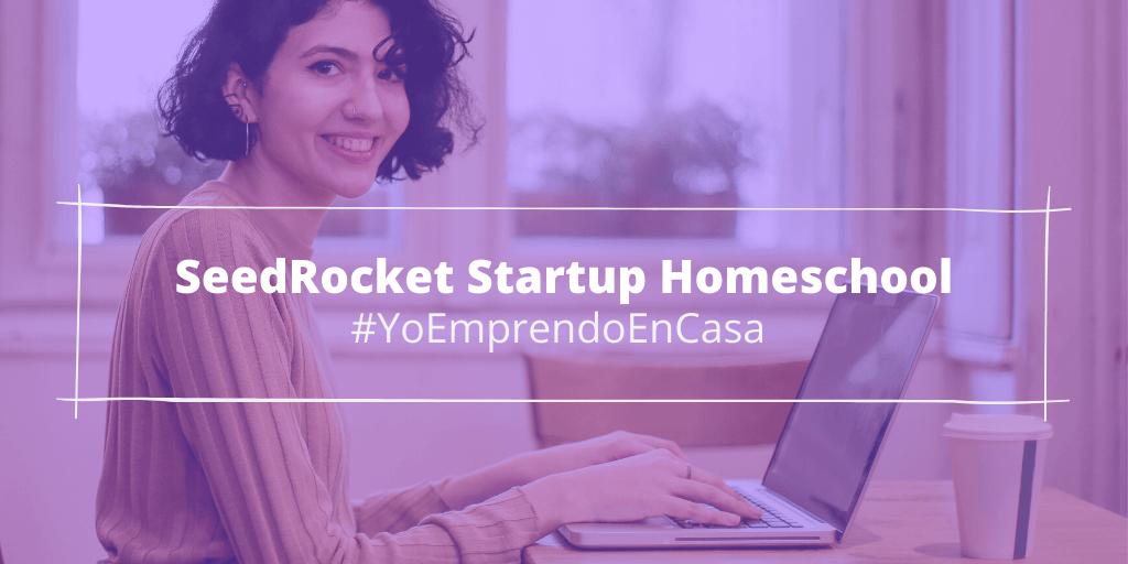 ¡Súmate al #YoEmprendoEnCasa con sesiones online gratuitas para emprendedores! - SeedRocket Startup Homeschool web 1024x512 1