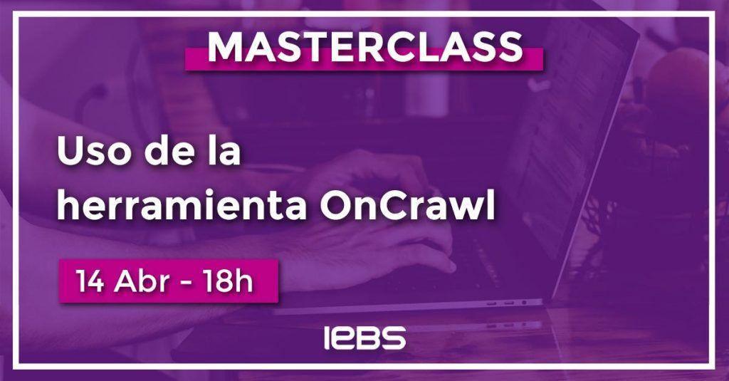 Qué es OnCrawl y cómo puede ayudarte ¡Descúbrelo en esta Masterclass! - masterclass 14 abril iebs linkedin 1024x535
